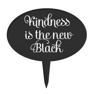 Kindness is the New Black